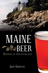 Maine Beer Brewing In Vacationland (American Palate)