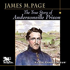 The True Story of Andersonville Prison Audiobook