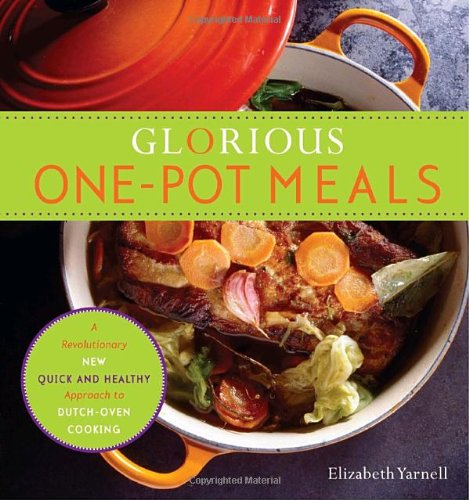 Glorious One-Pot Meals: A Revolutionary New Quick And Healthy Approach To Dutch-Oven Cooking front-858323