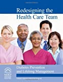 img - for Redesigning the Health Care Team: Diabetes Prevention and Lifelong Management book / textbook / text book