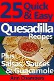 25 Quick & Easy Quesadilla Recipes