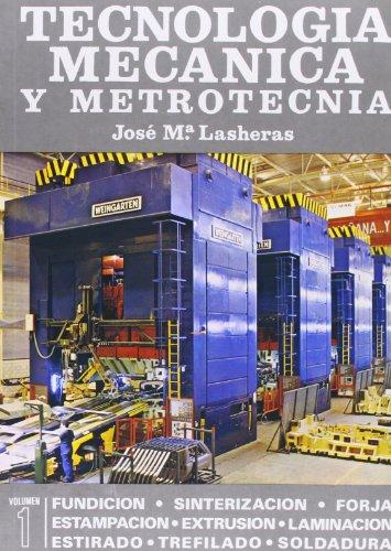 TECNOLOGIA MECANICA Y METROTECNIA