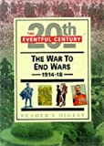 The War To End Wars 1914-18. (027642364X) by Man, John.