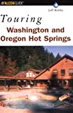 Search : Touring Washington and Oregon Hot Springs (Touring Hot Springs)