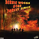 Bernie Woods Bernie Woods & The Forest Fires
