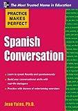 Practice Makes Perfect: Spanish Conversation