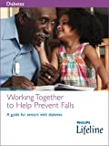 img - for Working Together to Help Prevent Falls: A Guide for Seniors with Diabetes book / textbook / text book