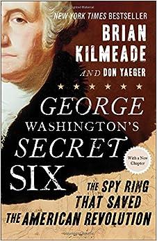 George Washington's Secret Six: The Spy Ring That Saved the American RevolutionPaperback– October