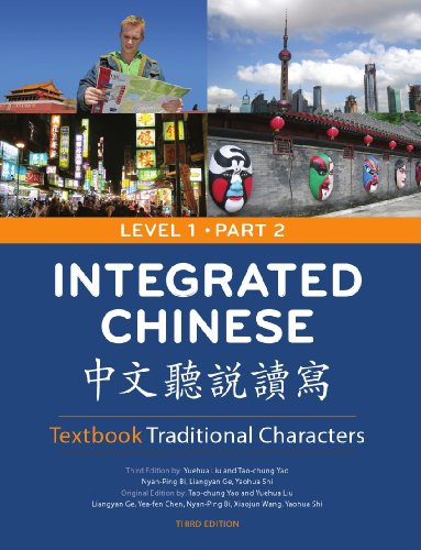Integrated Chinese: Level 1, Part 2 (Textbook:...