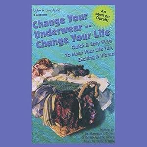 Change Your Underwear - Change Your Life Audiobook