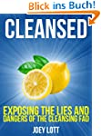 Cleansed: Exposing the Lies and Dange...