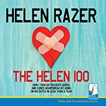 The Helen 100: How I Took My Waxer's Advice and Cured Heartbreak By Going on 100 Dates in Less Than a Year Audiobook by Helen Razer Narrated by Helen Razer