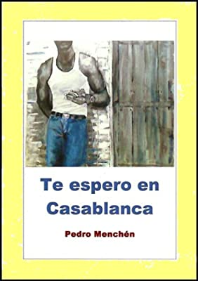 Te espero en Casablanca (Trilogía del amor oscuro nº 2) (Spanish Edition)