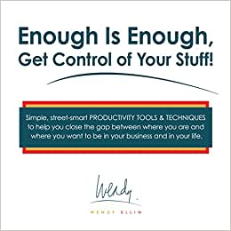 Enough Is Enough, Get Control Of Your Stuff!