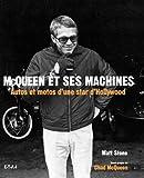 echange, troc Matt Stone - McQueen et ses machines : Autos et motos d'une star d'Hollywood