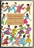 img - for The Children Come Running [Hardcover] by Coatsworth, Elizabeth book / textbook / text book