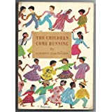 The Children Come Running [Hardcover] by Coatsworth, Elizabeth ~ Elizabeth Coatsworth