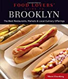 Food Lovers' Guide to® Brooklyn: The Best Restaurants, Markets & Local Culinary Offerings (Food Lovers' Series)