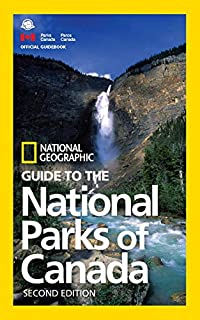 Book Cover: National Geographic Guide to the National Parks of Canada, 2nd Edition