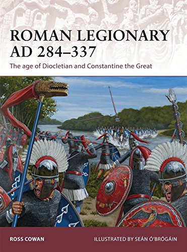 Roman Legionary AD 284-337: The age of Diocletian and Constantine the Great (Warrior) by Ross Cowan (2015-04-21)