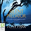 Silent Predator (       UNABRIDGED) by Tony Park Narrated by Mark Davis