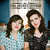 Why Don't You Love Me - The Secret Sisters