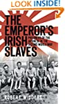 The Emperor's Irish Slaves: Prisoners...