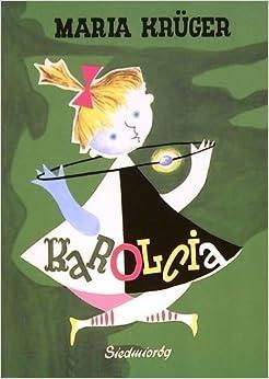 Karolcia (Polska wersja jezykowa): Maria Kruger: 5907577162238: Amazon