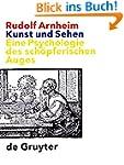 Kunst und Sehen: Eine Psychologie des...