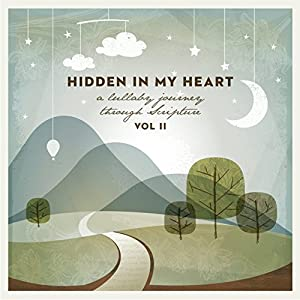Hidden In My Heart, Volume II, A Lullaby Journey Through Scripture