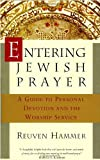 Entering Jewish Prayer: A Guide to Personal Devotion and the Worship Service (0805210229) by Hammer, Reuven