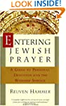 Entering Jewish Prayer: A Guide to Pe...