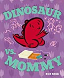 Dinosaur vs. Mommy (A Dinosaur vs. Book)