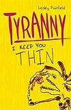 Lesley Fairfield Tyranny