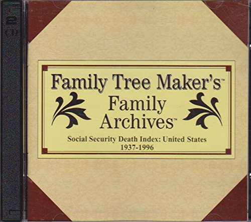 Family Tree Maker's Family Archives Social Security Death Index: United States 1937-1996