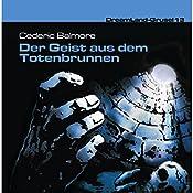 Der Geist aus dem Totenbrunnen (Dreamland Grusel 13) | Cedric Balmore