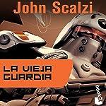 La Vieja Guardia [Old Man's War] | John Scalzi