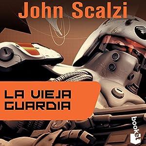 La Vieja Guardia [Old Man's War] Audiobook