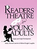 img - for Readers Theatre For Young Adults: Scripts and Script Development by Kathy Howard Latrobe (1989-09-15) book / textbook / text book