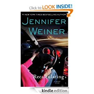 Kindle Book Bargains: Recalculating, by Jennifer Weiner. Publisher: Atria Books (October 31, 2011)