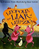 Leopold, the Liar of Leipzig (0060080752) by Prose, Francine