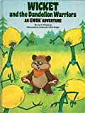 img - for Wicket and the Dandelion Warriors: An Ewok Adventure book / textbook / text book