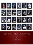 By Tim Mantoani Behind Photographs - Deluxe Limited Edition (1st First Edition) [Hardcover]