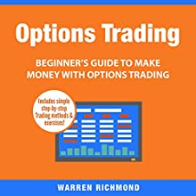 Options Trading: Beginner's Guide to Make Money with Options Trading, Book 1 Audiobook by Warren Richmond Narrated by David Angelo