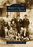img - for Merritt Island and Cocoa Beach (FL) (Images of America) book / textbook / text book