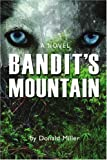 Bandit's Mountain (0595448631) by Miller, Donald