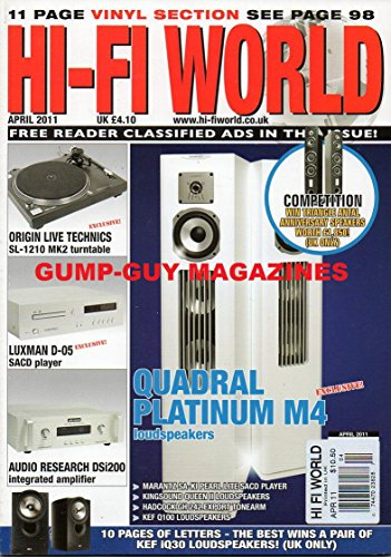 Hi-Fi World UK April 2011 QUADRAL PLATINUM M4 & KEF Q100 LOUDSPEAKERS Origin Live Technics SL-1210 MK2 Turntable LUXMAN D-05 SACD PLAYER Audio Research DSi200 Integrated Amplifier VINYL SECTION (Technics Mk2 Turntables compare prices)