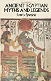 Ancient Egyptian Myths and Legends (0486265250) by Spence, Lewis