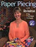 img - for Paper Piecing with Alex Anderson: Tips Techniques 6 Projects book / textbook / text book