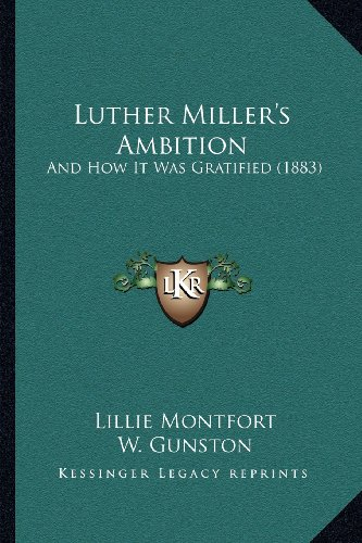 Luther Miller's Ambition: And How It Was Gratified (1883)